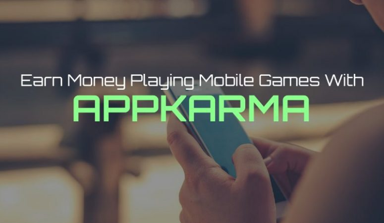 Earn Money Playing Mobile Games With AppKarma