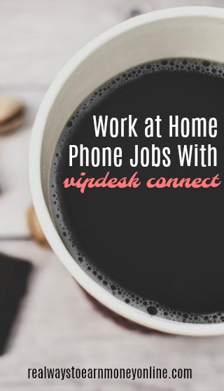 Work at home phone jobs with VIPdesk Connect. All about how to work for them!