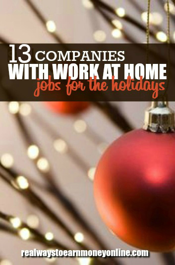 holiday work from home jobs - 13 companies hiring now!