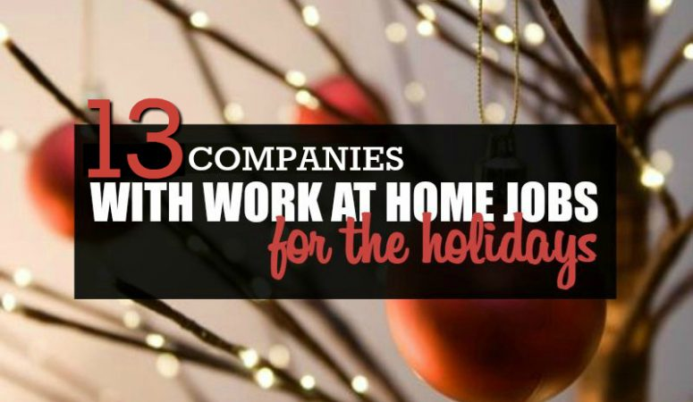 13+ Holiday Work From Home Jobs – Hiring Now For 2018!
