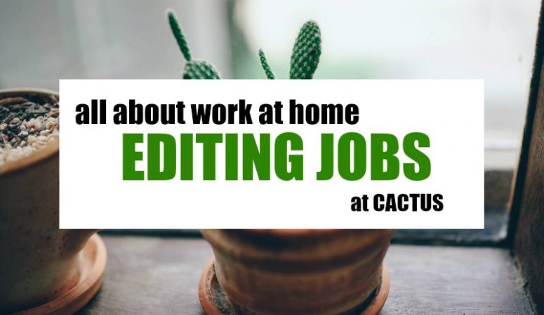 Find Work at Home Writing & Editing Jobs at CACTUS
