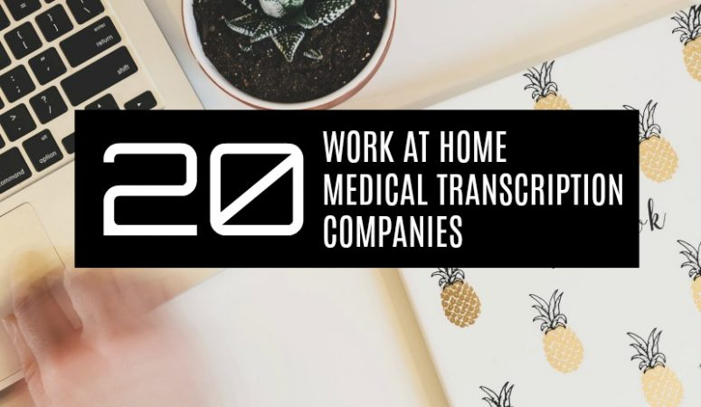 20 Medical Transcription Companies That Hire Remotely