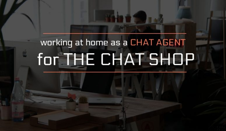 Working at Home As A Chat Agent For The Chat Shop