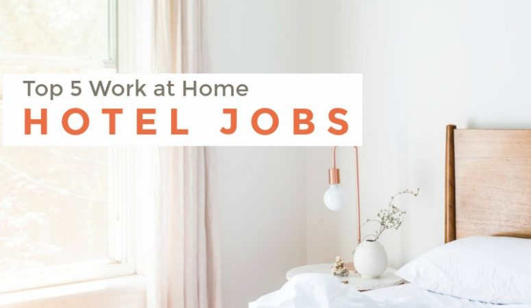 5 Work From Home Hotel Jobs – [Legit & Reputable!]