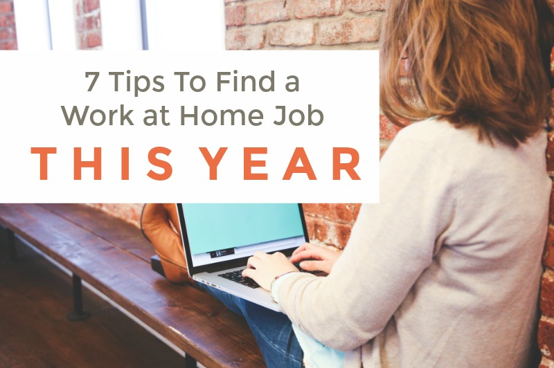 7 Tips To Help You Find A Work From Home Job In 2019