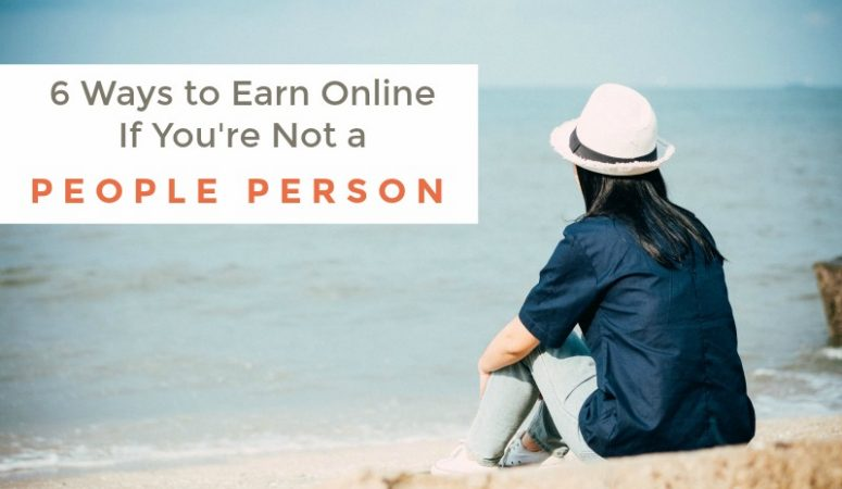 6 Ways To Earn Money Online If You're Not a People Person
