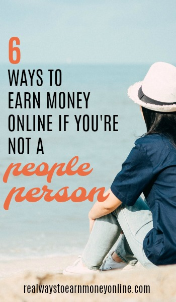 6 ways to earn if you're not a people person