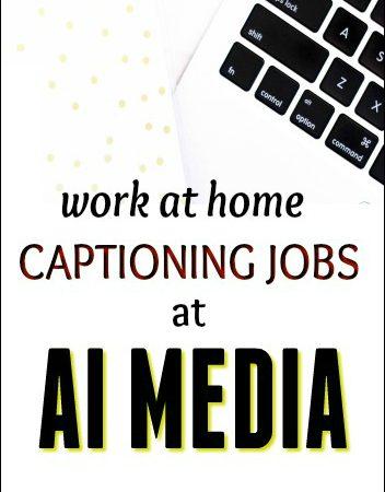 Work at Home Captioning Jobs at AI Media