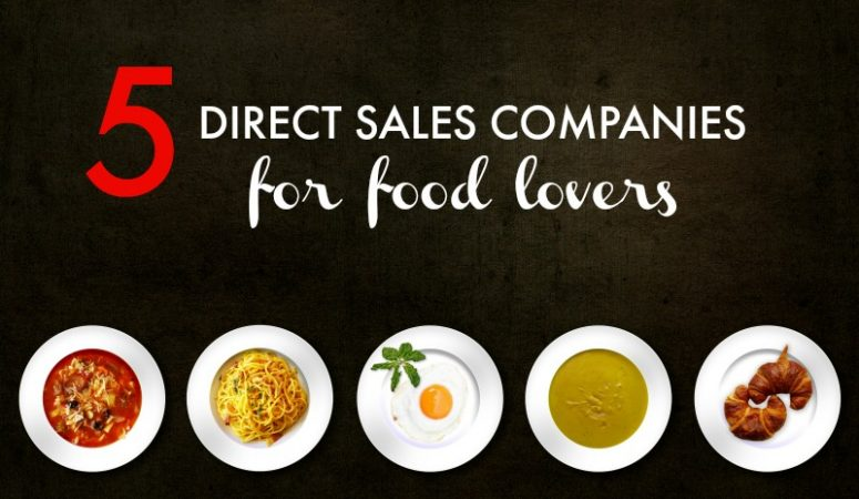 5 Direct Sales Companies For Food Lovers