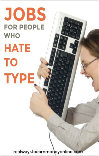 Here are some #workathome jobs for people who hate to type.