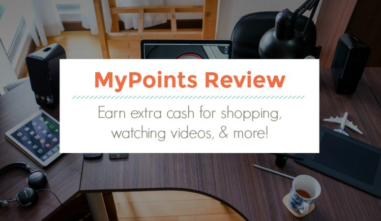 MyPoints Review – Earn Extra Cash For Shopping, Watching Videos, & More