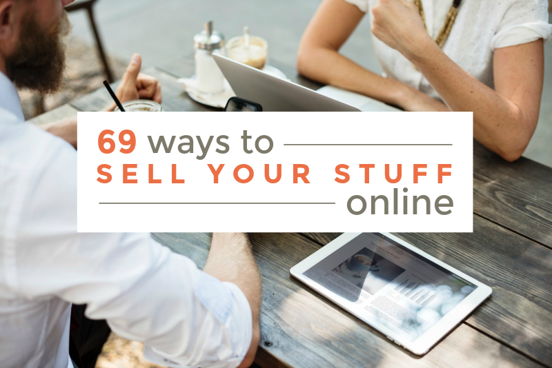 69 sites to use for selling your stuff online for Things to make to sell online
