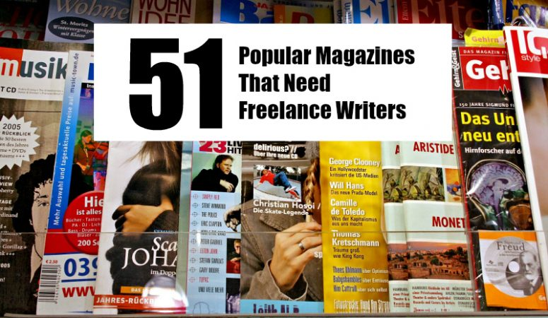 51 Popular Magazines That Need Freelance Writers