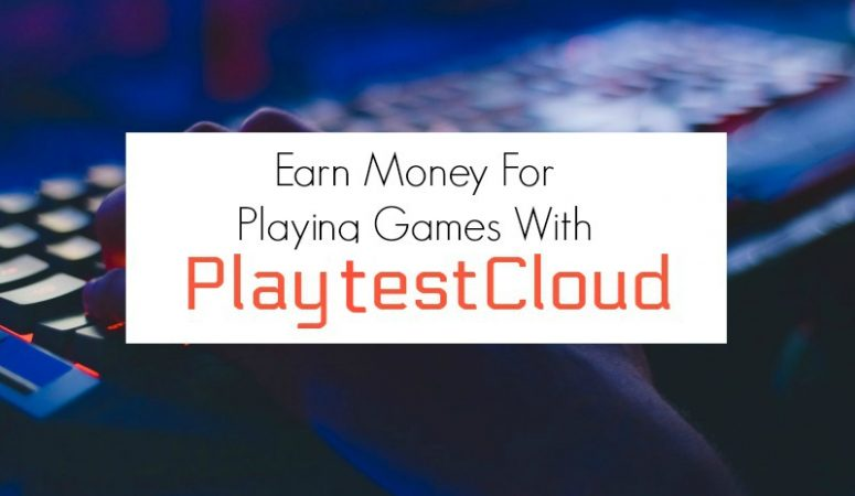 PlaytestCloud Review – Earn Money For Playing Mobile And Browser Games!