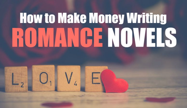 How You Can Earn Money Writing Romance Novels