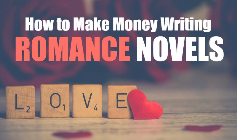 How You Can Earn Money Writing Romance Novels