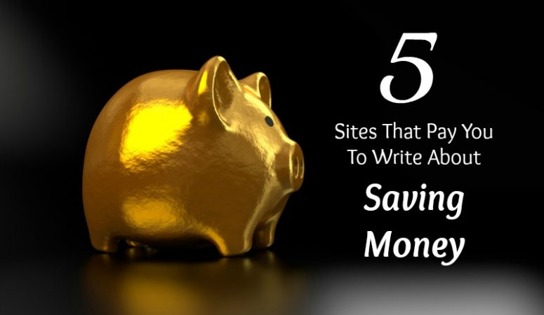 5 Sites That Pay You To Write About Saving Money