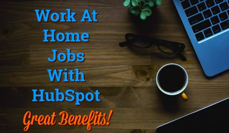 Work at Home Jobs With Hubspot – [Great Benefits!]