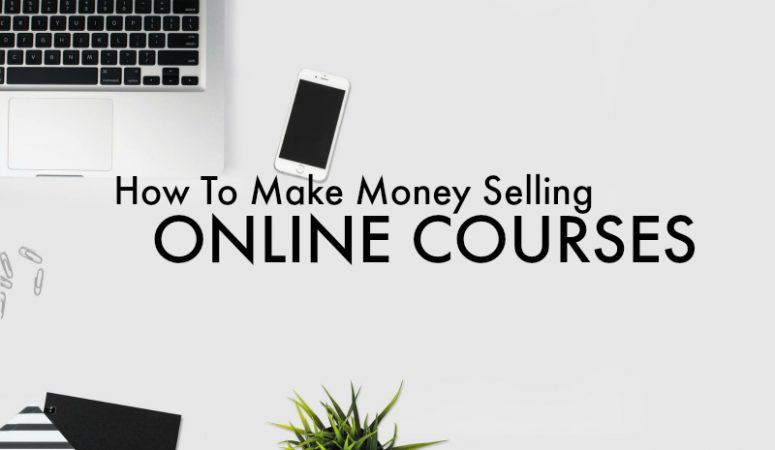 How To Make Money Selling Online Courses