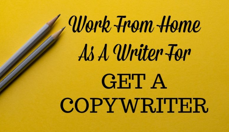 Work From Home as a Writer For Get a Copywriter