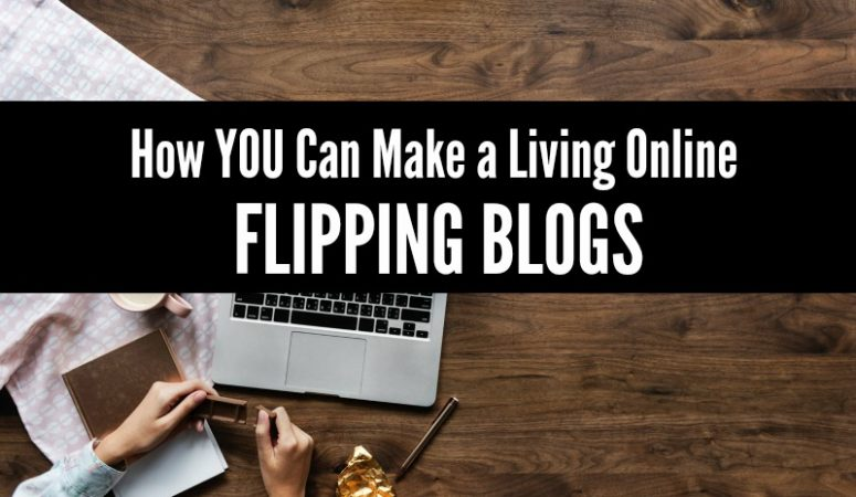 How To Start a Blog Flipping Side Hustle
