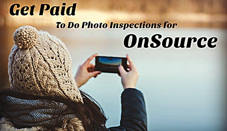 Get Paid To Do Photo Inspections For OnSource – Flexible Work!