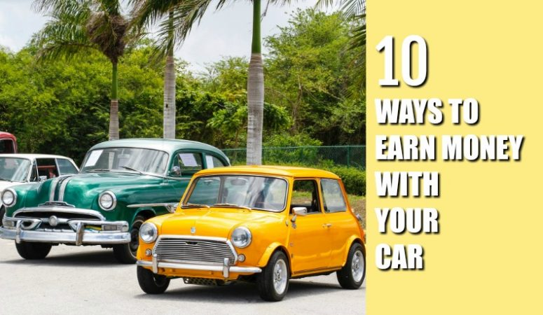 10 Ways To Earn With Your Car – Researched & Legit!