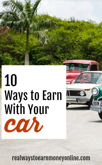 10 ways you can earn money with your car -- ridesharing, carsharing, and more.