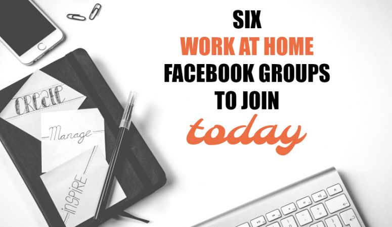 6 Work From Home Facebook Groups You Should Join Today!