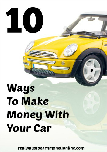 10 ways to make money with your car.
