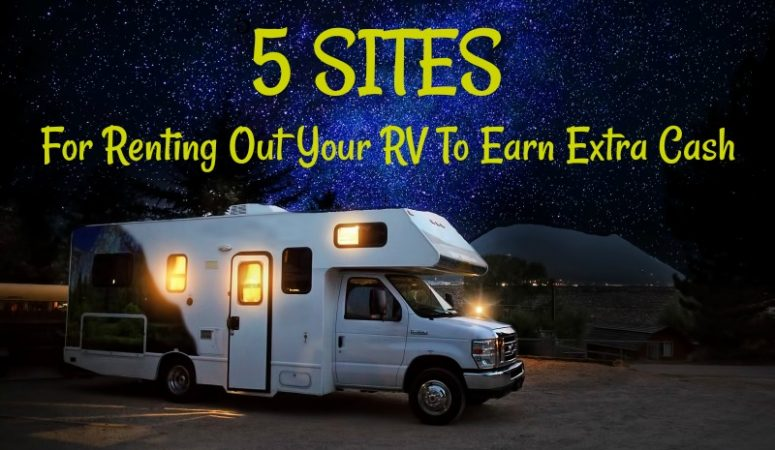 5 Sites For Renting Out Your RV To Earn Extra Cash