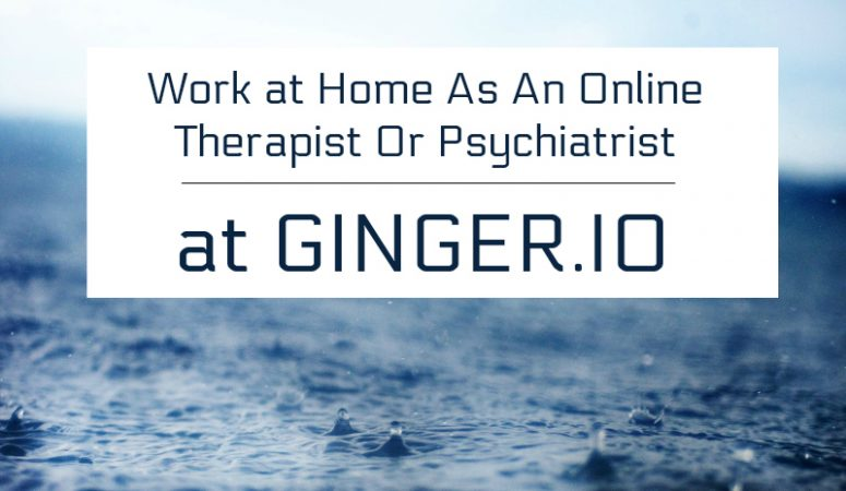 Ginger.io Review – Work at Home In The Mental Health Industry!