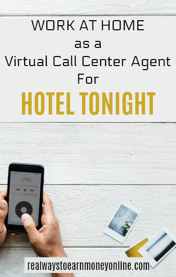 Work at home as a virtual call center agent for Hotel Tonight.