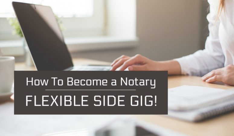 How to Become a Notary and Get Paid For Flexible Work!