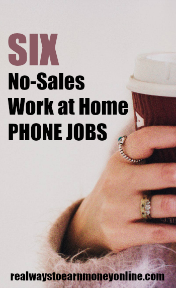 Six no-sales work at home phone jobs.