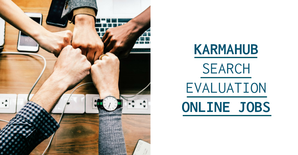 Work at Home Search Evaluation Jobs With KarmaHub