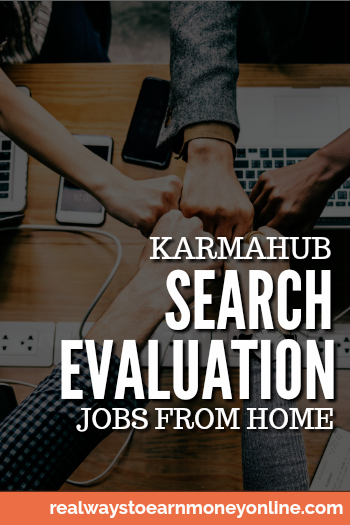 KarmaHub work at home search evaluation jobs - earn $10 to $11 hourly.