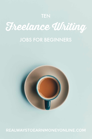 List of 10 freelance writing jobs for beginners -- use these to find work and get paid!