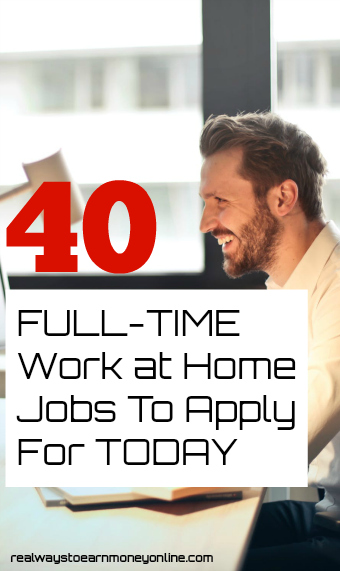 Full time work from home jobs are out there! Here's a list of 40 you can apply for today.