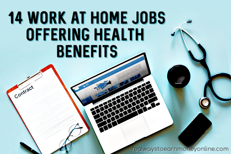 14 Work at Home Jobs That Offer Health Insurance