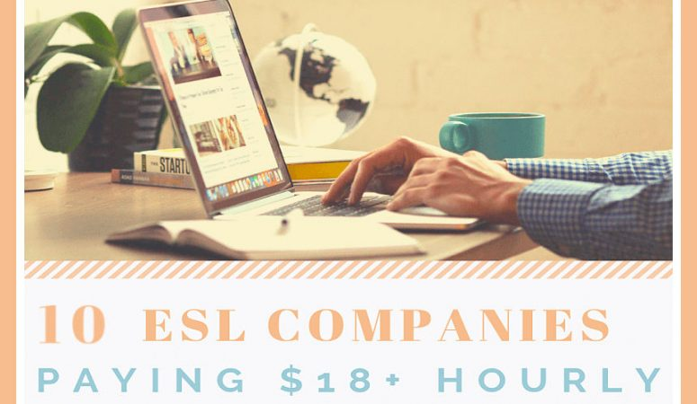 10 High Pay ESL Jobs – Up To $18 Hourly (Sometimes More)!