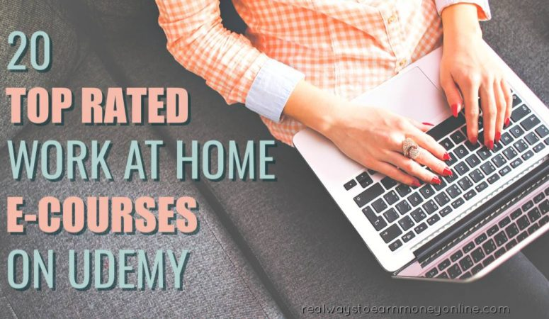 20 Top Rated & Low-Cost Work at Home E-Courses On Udemy