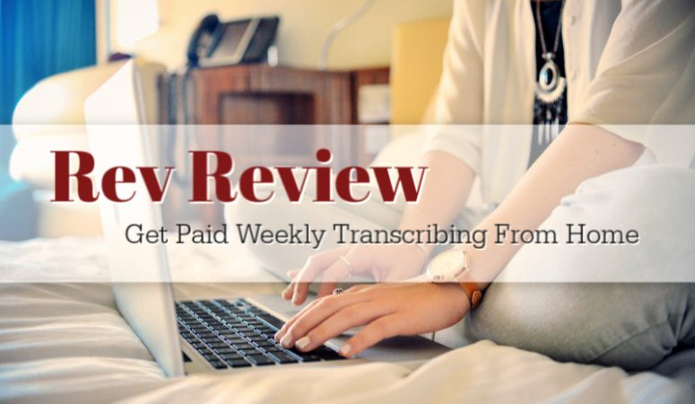 Rev Review – Get Paid Weekly Transcribing From Home