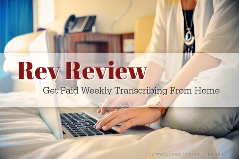 Rev Review - Get Paid Weekly Transcribing From Home
