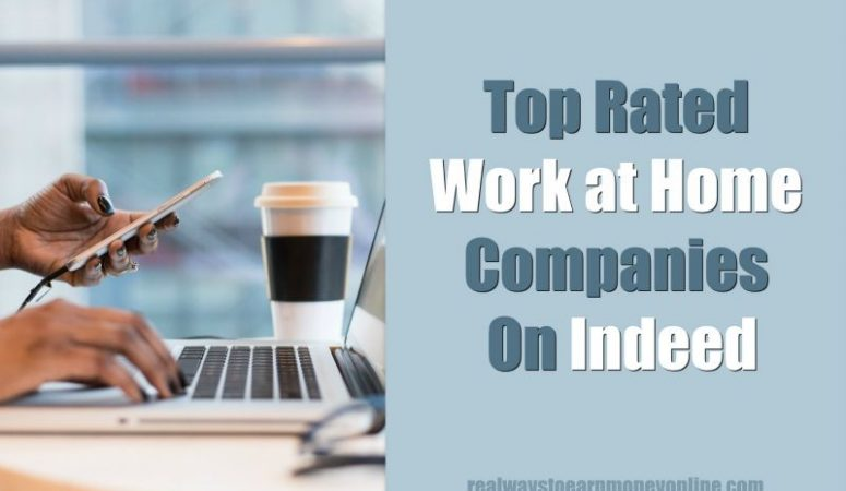 10 Top-Rated Work at Home Companies On Indeed