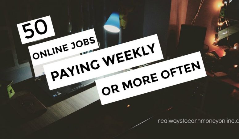 50 Online Jobs That Pay Weekly And Daily – Legit & Researched