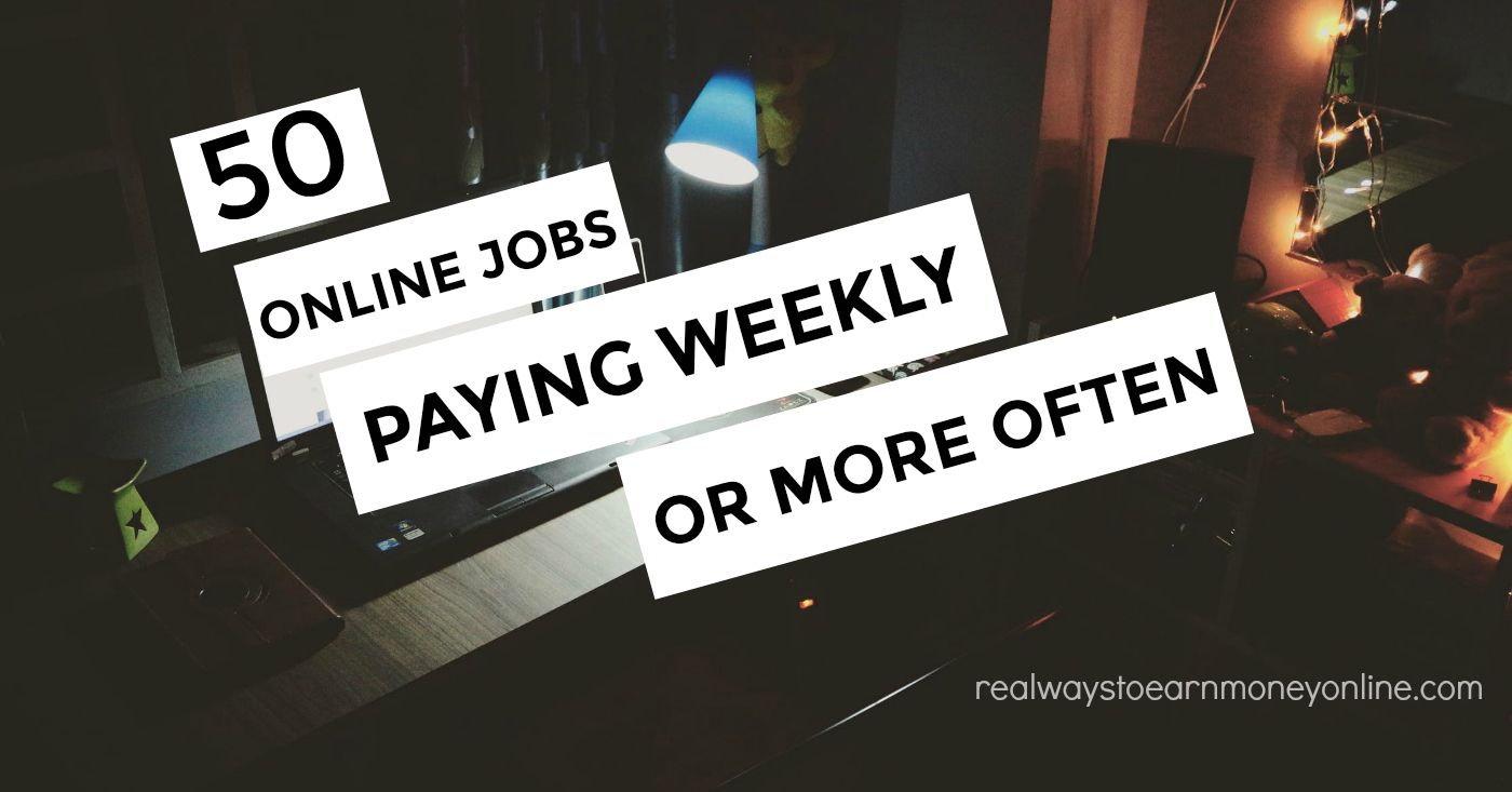 Jobs That Pay Weekly 12 Online Options