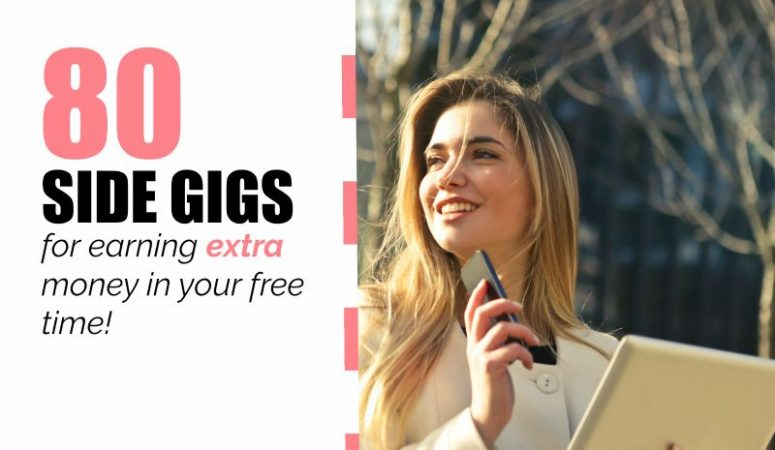 The Mega-List of Side Gigs – 80 Ways To Earn On Your Own Time