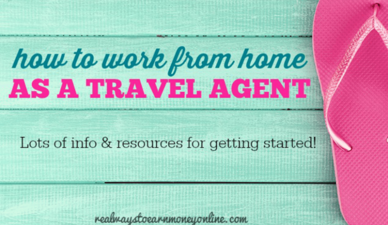 Travel Agent Work From Home Opportunities & Resources
