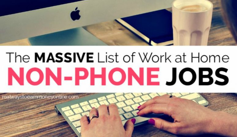 Work From Home Jobs – 100+ Non-Phone Mega-List